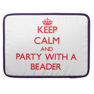 Keep Calm and Party With a Beader Sleeves For MacBook Pro