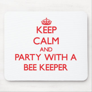 Keep Calm and Party With a Bee Keeper Mousepads