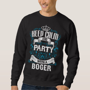 Keep Calm And Party With A BOGERGift Birthday Sweatshirt