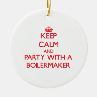 Keep Calm and Party With a Boilermaker Ceramic Ornament