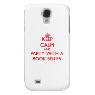 Keep Calm and Party With a Book Seller Galaxy S4 Case
