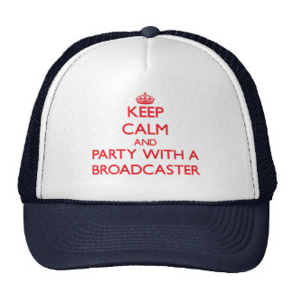Keep Calm and Party With a Broadcaster Trucker Hat