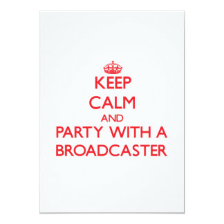 Keep Calm and Party With a Broadcaster Announcements