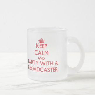 Keep Calm and Party With a Broadcaster 10 Oz Frosted Glass Coffee Mug