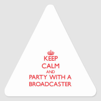 Keep Calm and Party With a Broadcaster Triangle Stickers