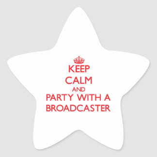 Keep Calm and Party With a Broadcaster Star Sticker