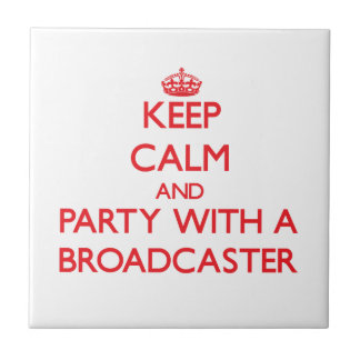 Keep Calm and Party With a Broadcaster Ceramic Tile
