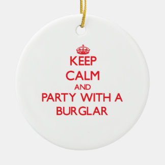Keep Calm and Party With a Burglar Double-Sided Ceramic Round Christmas Ornament