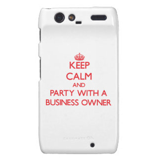 Keep Calm and Party With a Business Owner Droid RAZR Case
