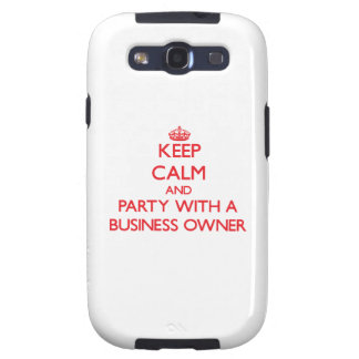 Keep Calm and Party With a Business Owner Galaxy S3 Covers