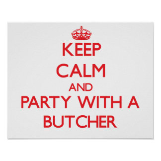 Keep Calm and Party With a Butcher Print