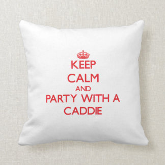 Keep Calm and Party With a Caddie Pillow