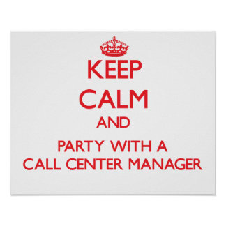 Keep Calm and Party With a Call Center Manager Poster