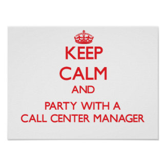 Keep Calm and Party With a Call Center Manager Posters