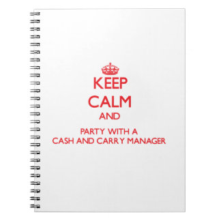 Keep Calm and Party With a Cash And Carry Manager Journal