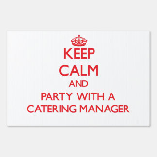 Keep Calm and Party With a Catering Manager Lawn Sign