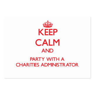 Keep Calm and Party With a Charities Administrator Business Card Templates