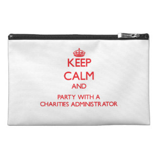Keep Calm and Party With a Charities Administrator Travel Accessory Bag