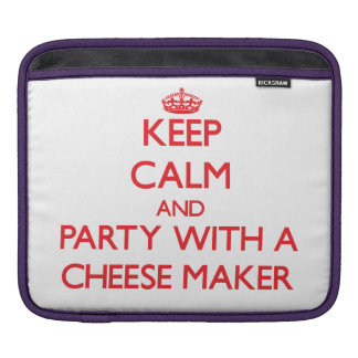 Keep Calm and Party With a Cheese Maker iPad Sleeve