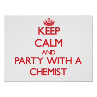 Keep Calm and Party With a Chemist Print