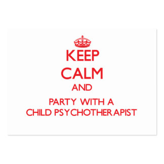 Keep Calm and Party With a Child Psychotherapist Business Card Template