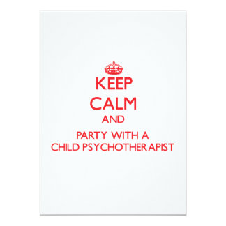 Keep Calm and Party With a Child Psychotherapist 5x7 Paper Invitation Card