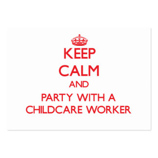 Keep Calm and Party With a Childcare Worker Large Business Cards (Pack Of 100)