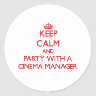Keep Calm and Party With a Cinema Manager Stickers