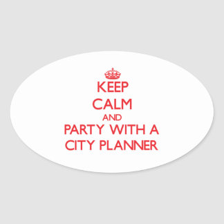Keep Calm and Party With a City Planner Oval Stickers