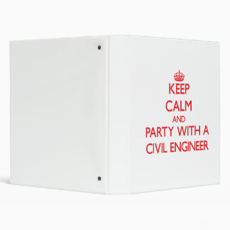 Keep Calm and Party With a Civil Engineer Binder