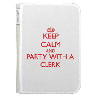 Keep Calm and Party With a Clerk Kindle 3G Cover