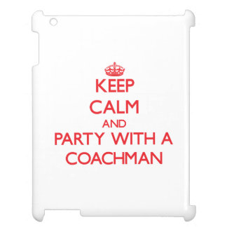 Keep Calm and Party With a Coachman Cover For The iPad 2 3 4