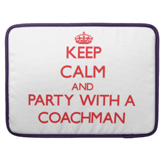 Keep Calm and Party With a Coachman Sleeves For MacBooks