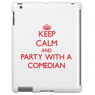 Keep Calm and Party With a Comedian
