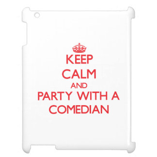 Keep Calm and Party With a Comedian Cover For The iPad