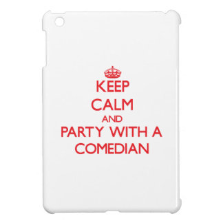 Keep Calm and Party With a Comedian iPad Mini Covers
