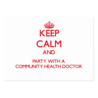 Keep Calm and Party With a Community Health Doctor Business Card Templates