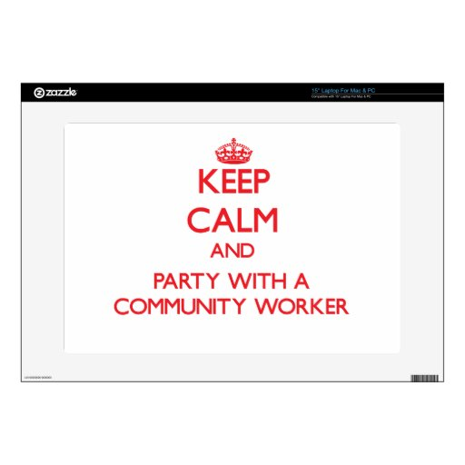 Keep Calm and Party With a Community Worker Decal For Laptop