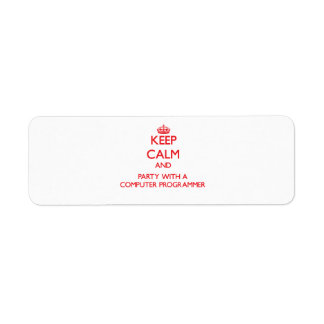 Keep Calm and Party With a Computer Programmer Return Address Labels