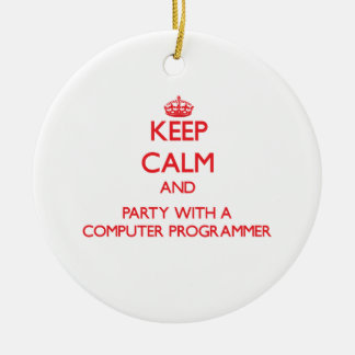 Keep Calm and Party With a Computer Programmer Christmas Ornament