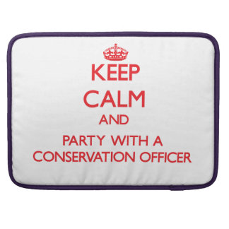 Keep Calm and Party With a Conservation Officer MacBook Pro Sleeves