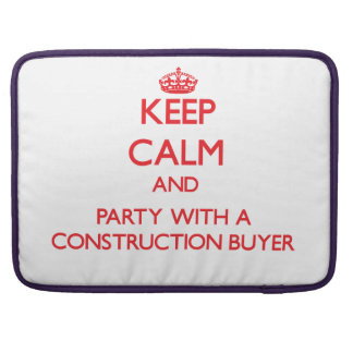 Keep Calm and Party With a Construction Buyer Sleeves For MacBooks