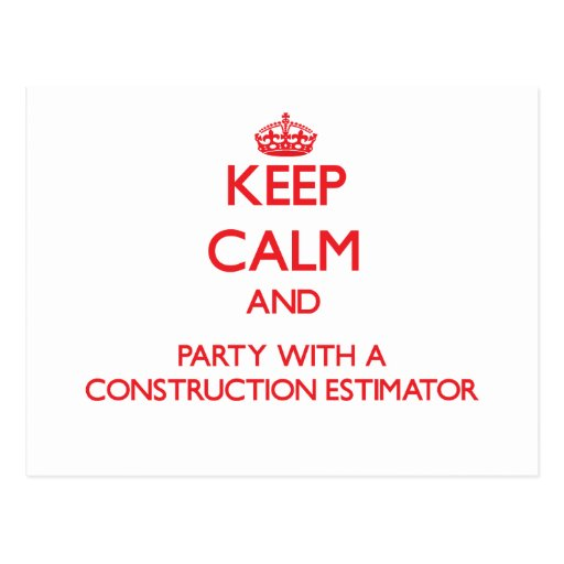 Keep Calm and Party With a Construction Estimator Postcard