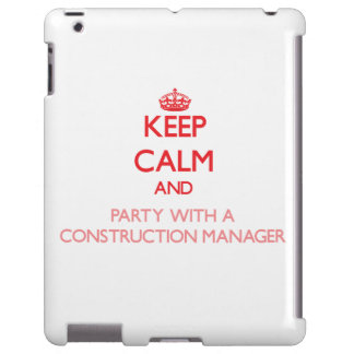 Keep Calm and Party With a Construction Manager