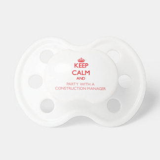 Keep Calm and Party With a Construction Manager Baby Pacifier