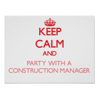 Keep Calm and Party With a Construction Manager Poster