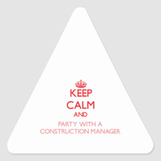 Keep Calm and Party With a Construction Manager Triangle Sticker