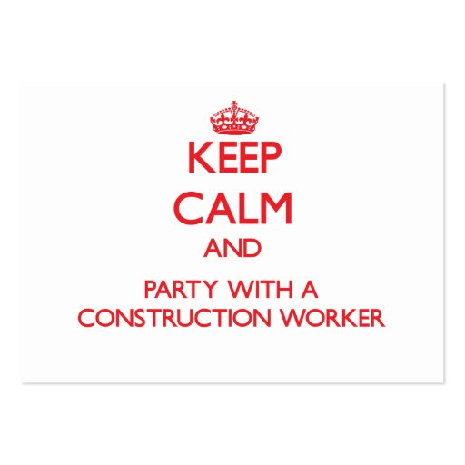 Keep Calm and Party With a Construction Worker Large Business Cards (Pack Of 100)
