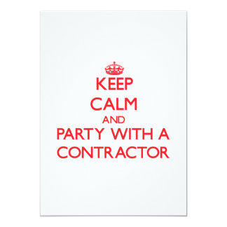 Keep Calm and Party With a Contractor 5x7 Paper Invitation Card