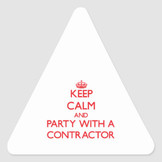 Keep Calm and Party With a Contractor Triangle Sticker